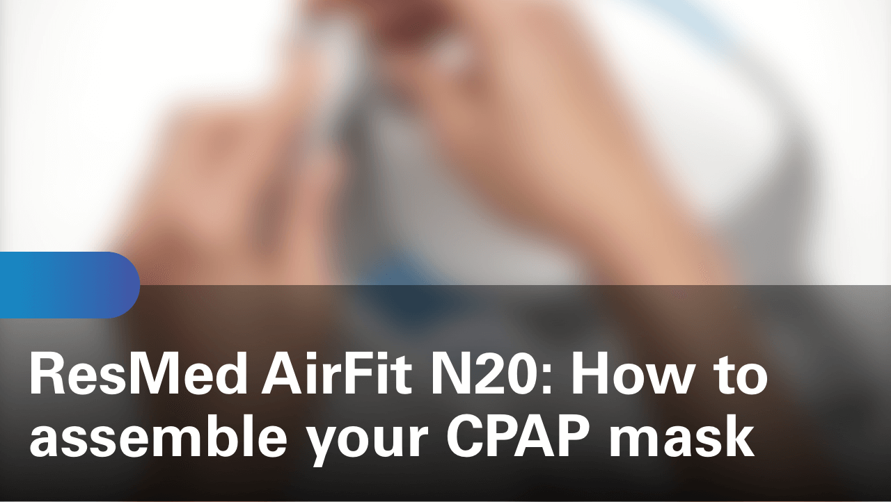 sleep-apnea-airfit-n20-how-to-assemble-your-cpap-mask