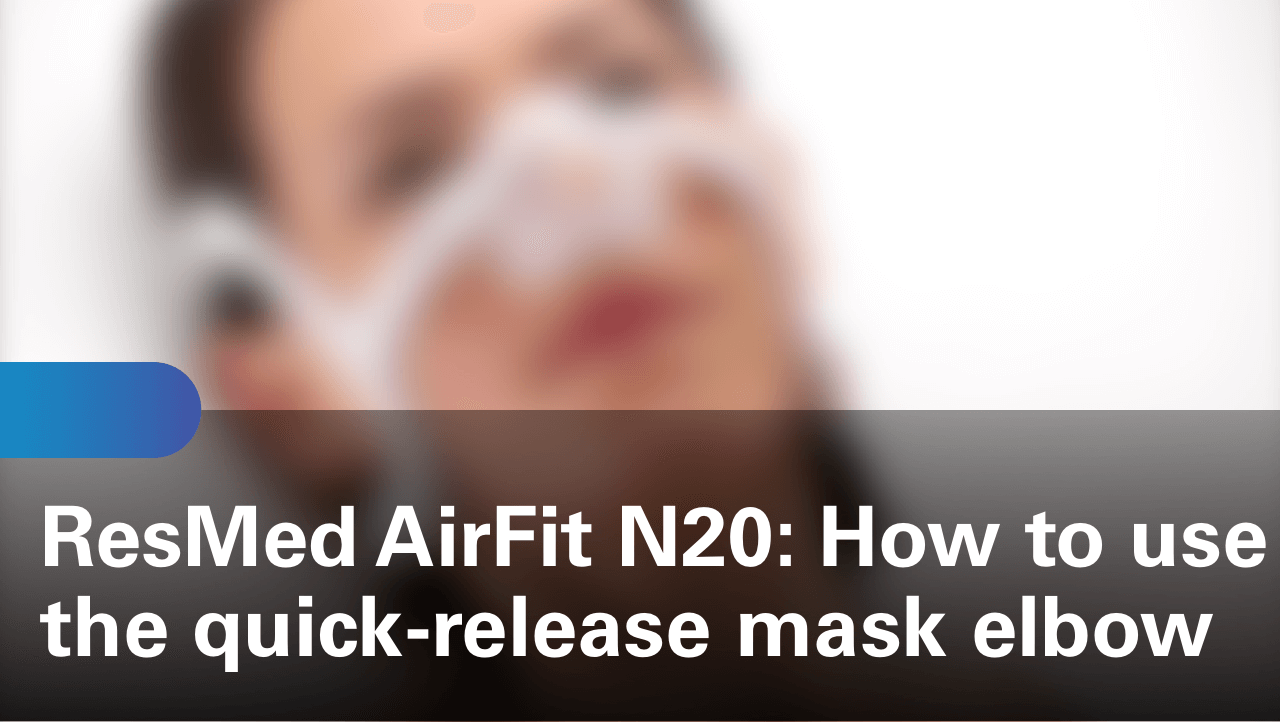 sleep-apnea-airfit-n20-how-to-use-the-quick-release-mask-elbow