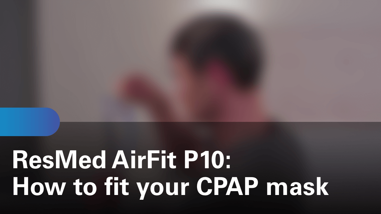 sleep-apnea-airfit-p10-how-to-fit-your-cpap-mask